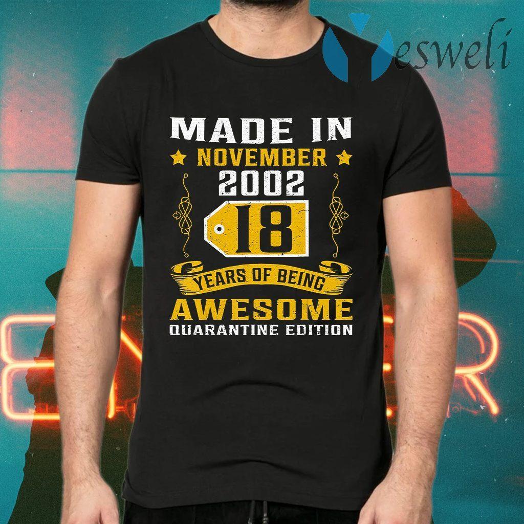 Made In November 2002 18th Birthday Quarantine T-Shirts