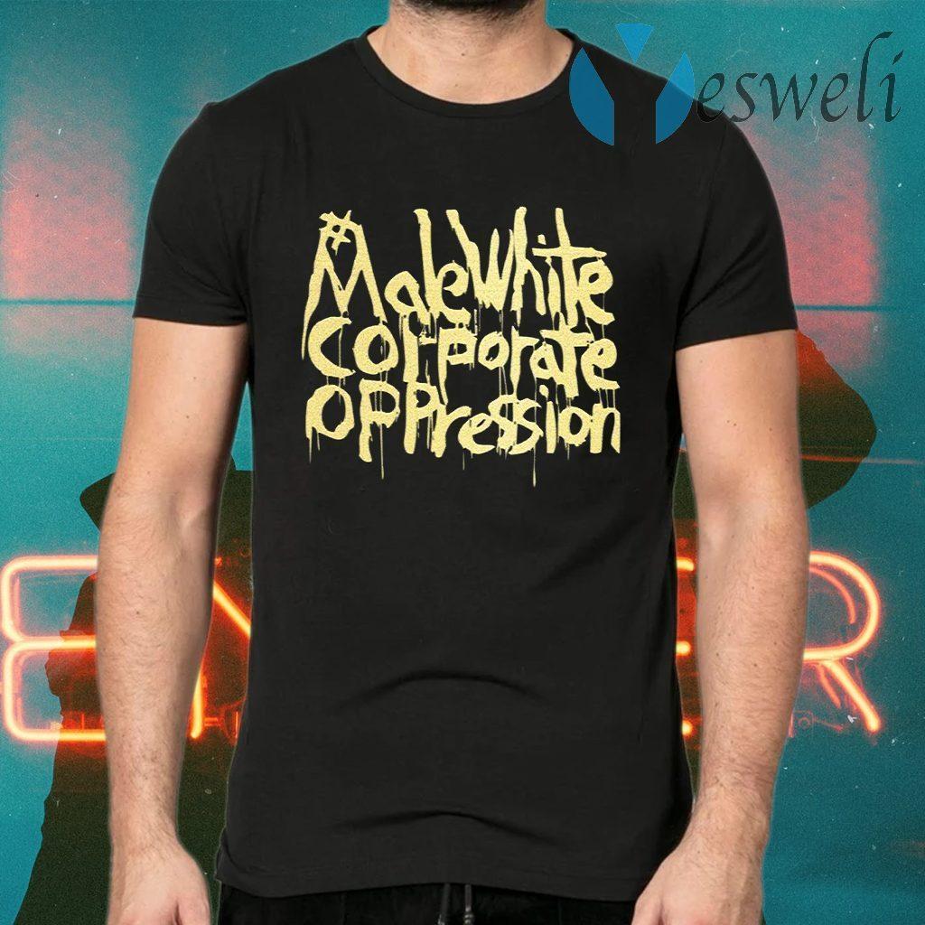 Make White Coporate Oppression Vote T-Shirts