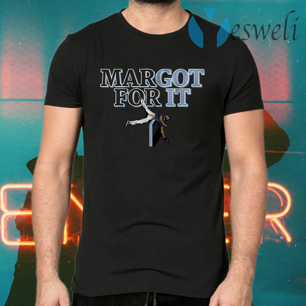 Margot for it T-Shirts