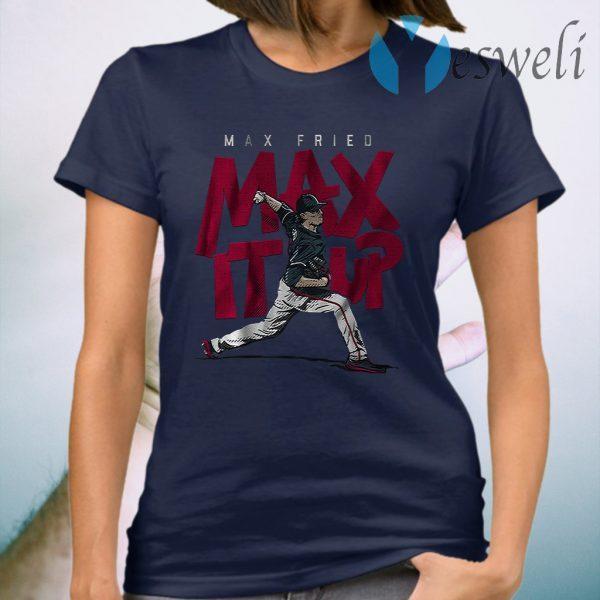 Max it up T-Shirt