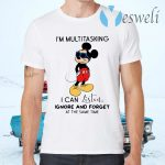 Mickey Mouse I'm Multitasking I Can Listen Ignore And Forget At The Same Time T-Shirts