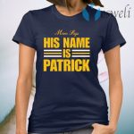 Mom says his name is Patrick T-Shirt