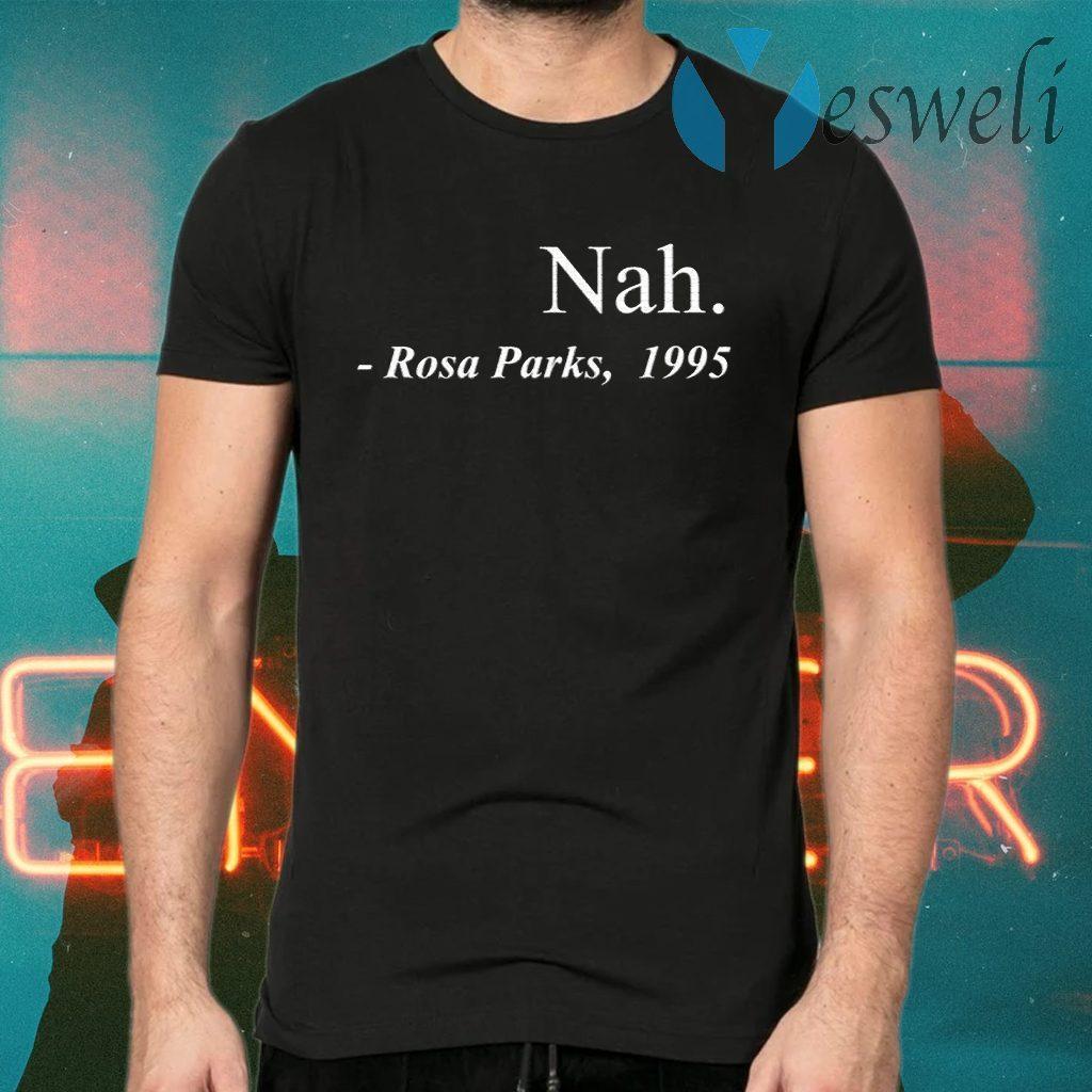 Nah Rosa Parks T-Shirts