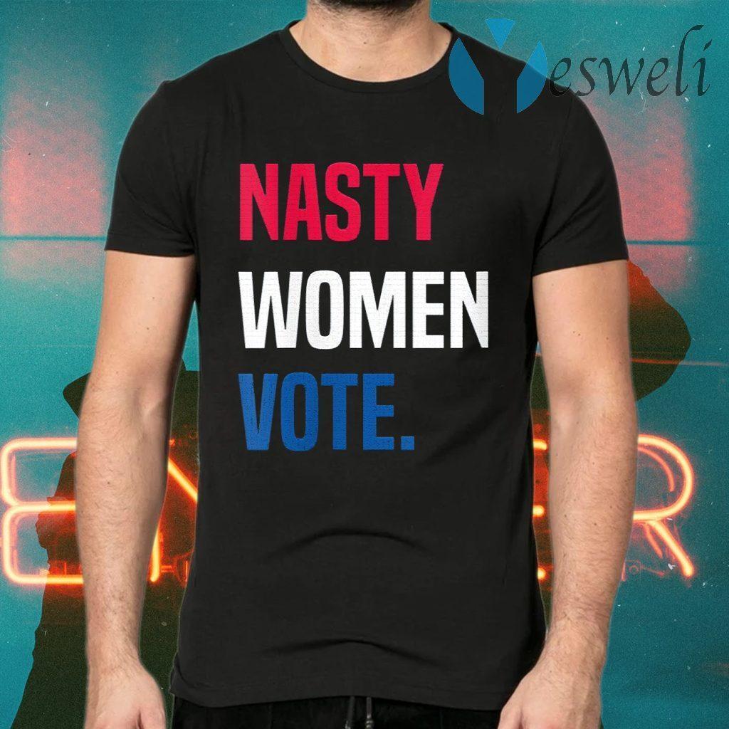 Nasty Women Vote T-Shirts