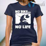 No Bike No Life T-Shirt