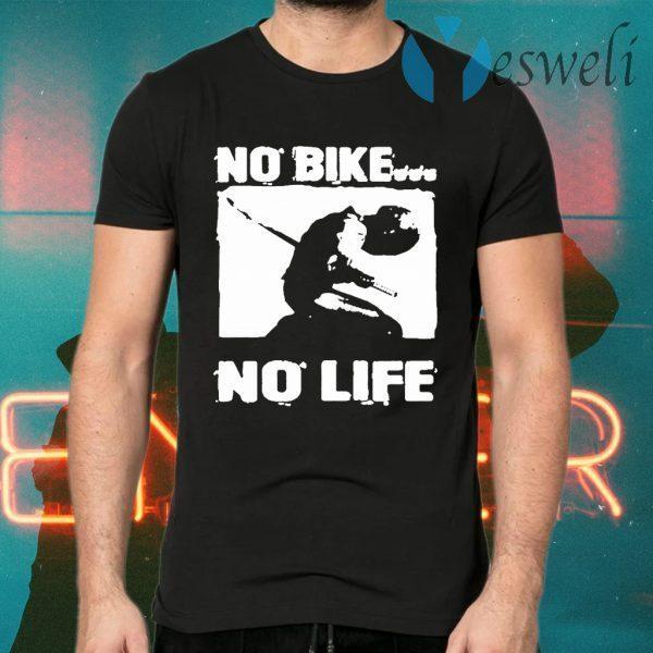 No Bike No Life T-Shirts