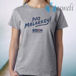 No malarkey joe biden T-Shirt