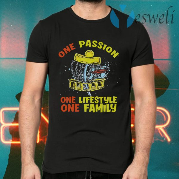 One Passion One Lifestyle One Family T-Shirts