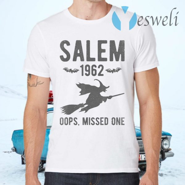 Oops Missed One Funny Salem Witch Grunge Halloween Gift T-Shirts