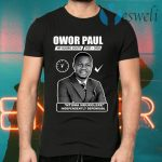 Owor Paul Ntuma Nkukolere T-Shirts