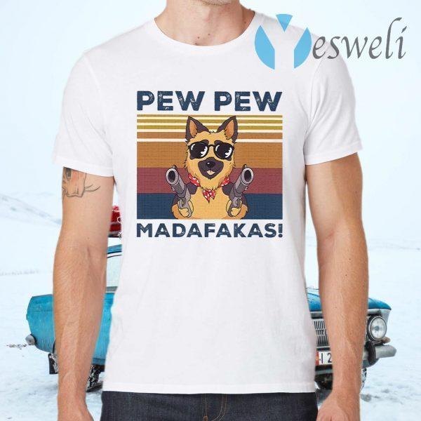Pew Pew Madafakas German Shepherd T-Shirts