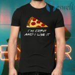 Pizza I'm Curvy And I Like It T-Shirts