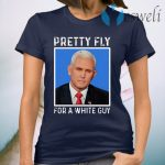 Pretty fly for a white guy T-Shirt