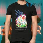 Princess Mononoke You cannot after your fate however You can rise to meet it T-Shirts