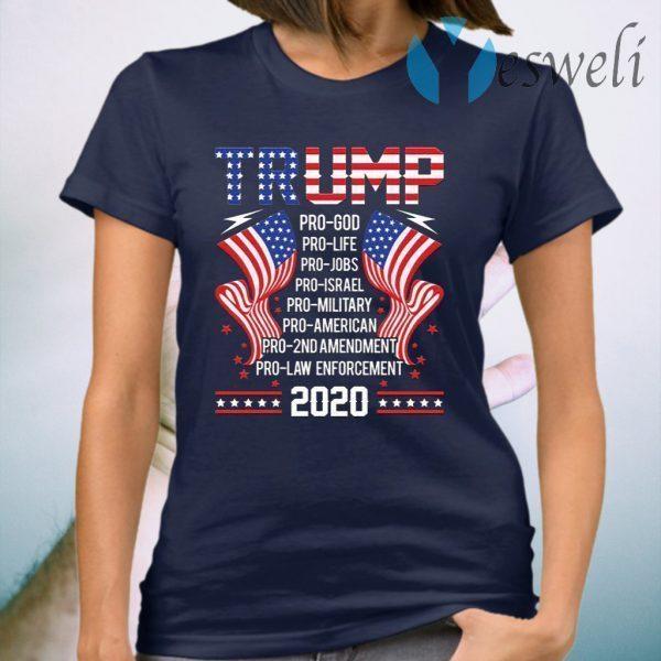 Pro Trump Pro God Pro Life Pro Jobs Pro Israel Pro Military Pro American Pro 2nd Amendment T-Shirt