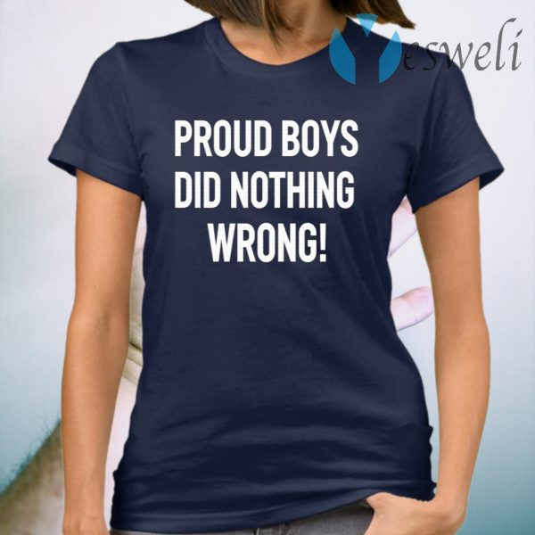 Proud Boys Did Nothing Wrong T-Shirt