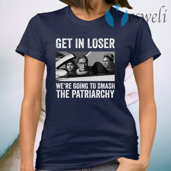 RBG Get In Loser We're Going Smashing The Patriarchy T-Shirt