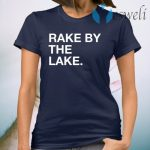 Rake By The Take T-Shirt