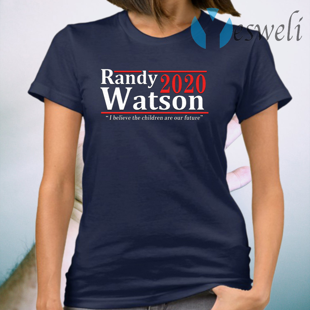 Randy Watson 2020 I Believe The Children Are Our Future T-Shirt