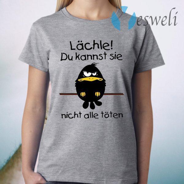 Raven Lachle du kannst sie nicht alle toten T-Shirt
