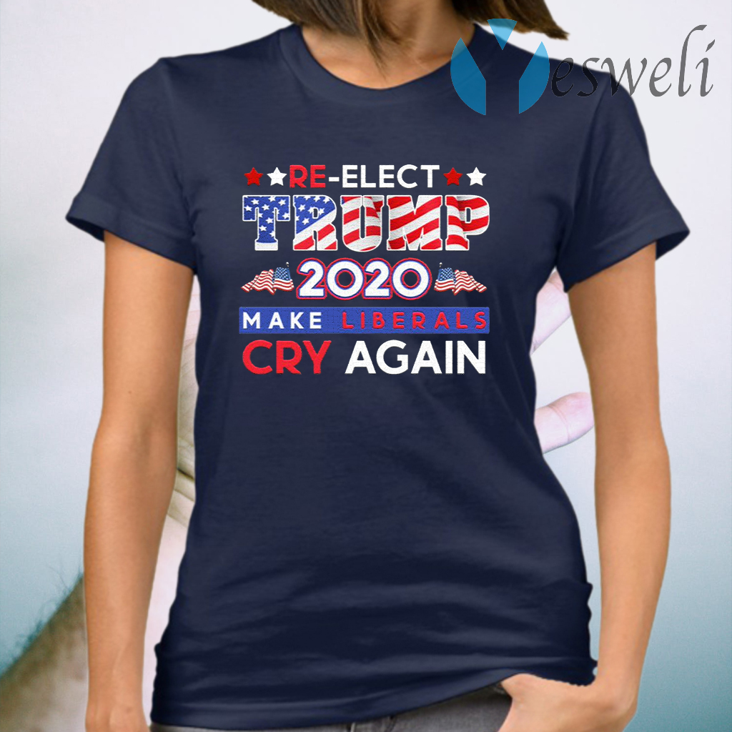 Re-Elect Trump 2020 Make Liberals Cry Again T-Shirt