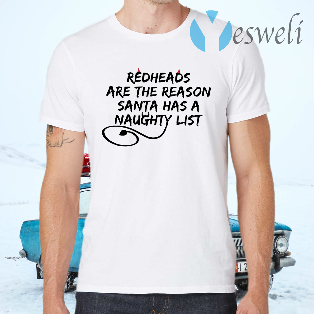 Redheads Are The Reason Santa Has A Naughty List T-Shirts