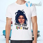 Rock Out With Your Locs Out T-Shirts