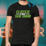 Russell Wilson Sue Bird Clutch Like Sue Bird BreakingT-Shirts