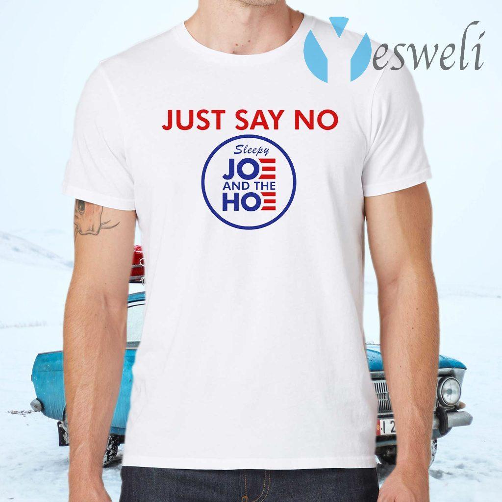 Say No To Joe And The Hoe T-Shirts