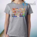 Shade Never Made Anybody Less Gay T-Shirt