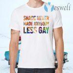 Shade Never Made Anybody Less Gay T-Shirts