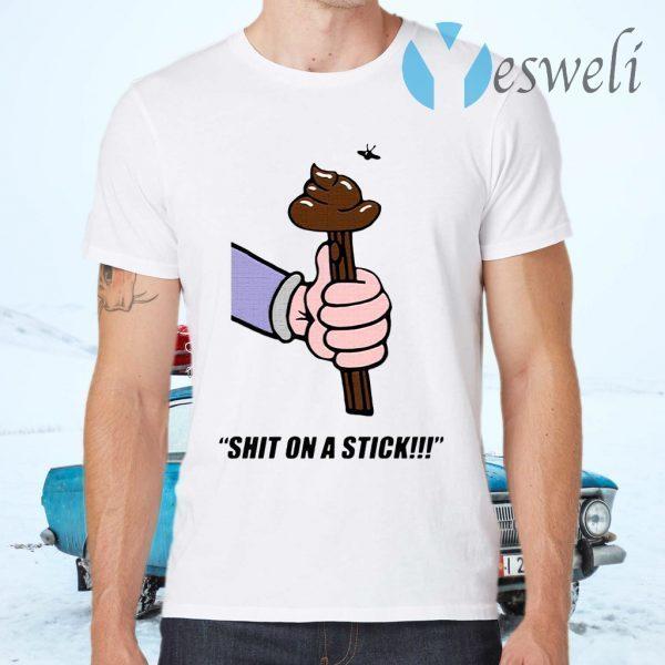 Shit On A Stick T-Shirts