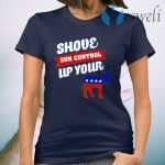 Shove Gun Control Up Your Cow T-Shirt