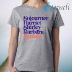Sojourner Harriet Shirley Barbara Kamala T-Shirt