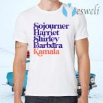 Sojourner Harriet Shirley Barbara Kamala T-Shirts