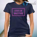 State Of Gratitude T-Shirt
