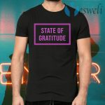 State Of Gratitude T-Shirts
