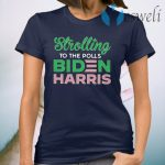 Stroll To The Polls Biden Harris T-Shirt