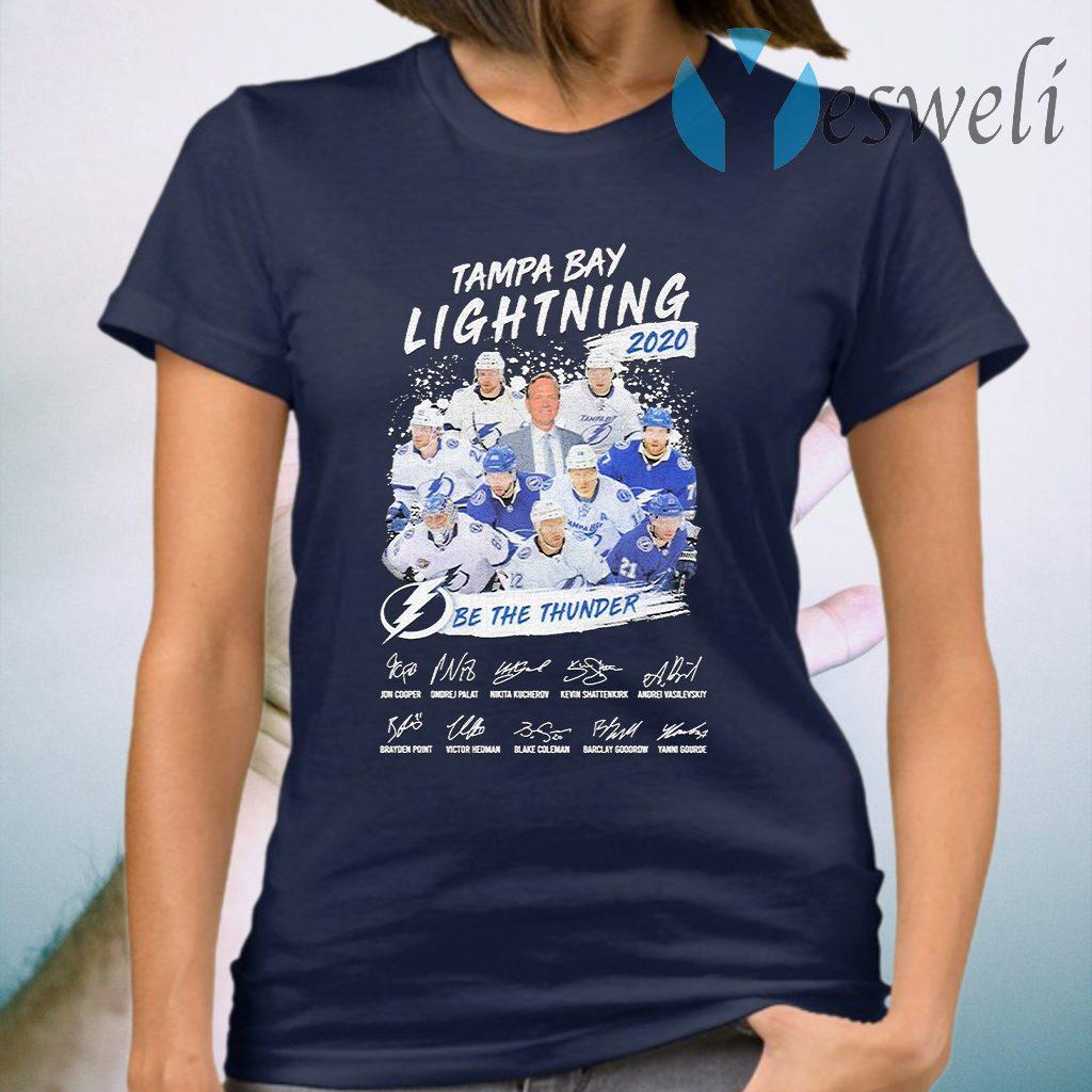 Tampa Bay Lightning be the Thunder 2020 signatures T-Shirt