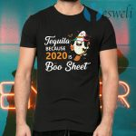 Tequila because 2020 is Boo sheet Halloween T-Shirts