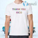 Thank you Rico T-Shirts