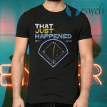 That just happened tampa T-Shirts