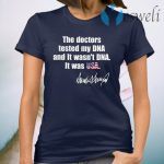 The Doctors tested My DNA and it wasn't DNA it was USA Donald Trump signature T-Shirt