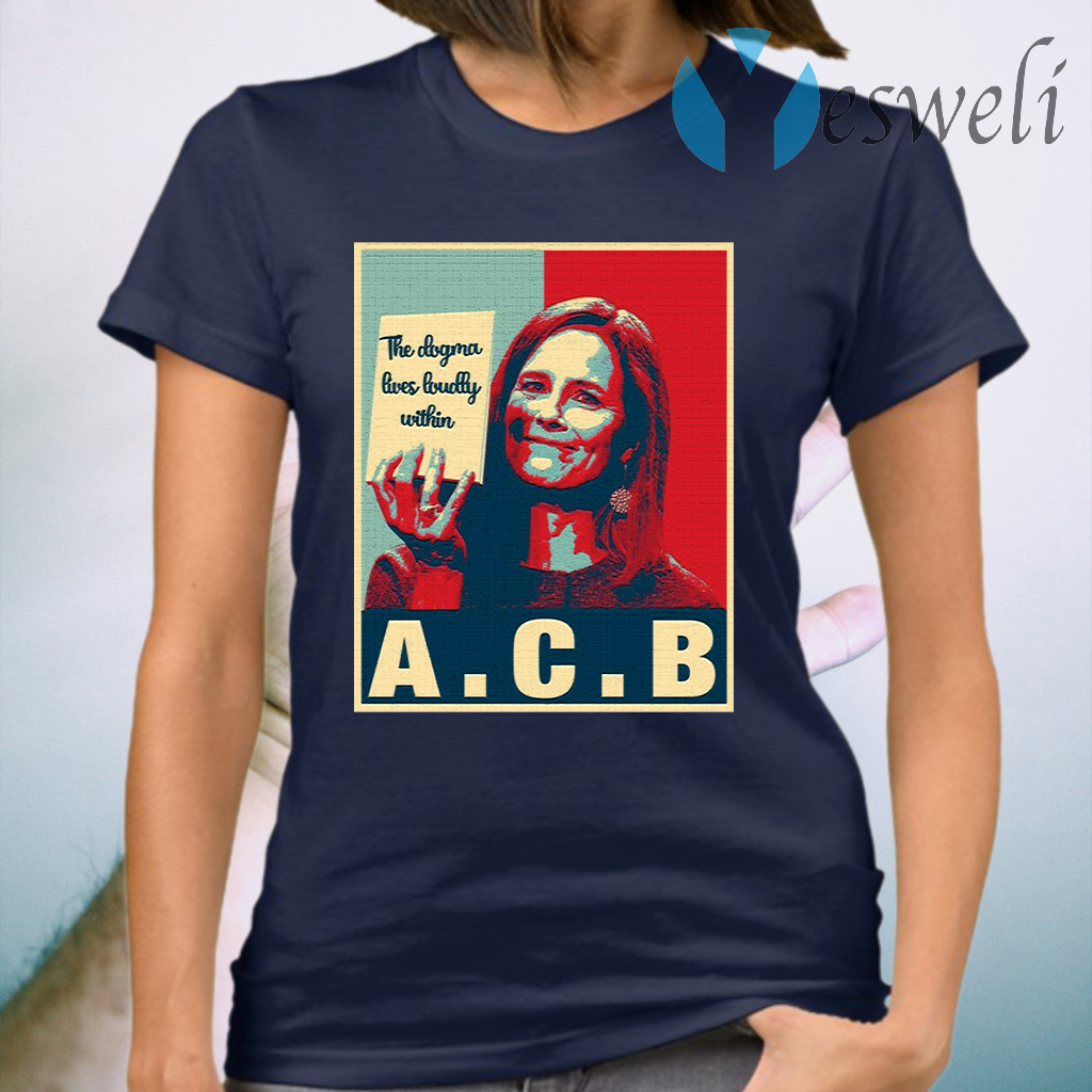 The Dogma Lives Loudly Within Amy Coney Barrett T-Shirt