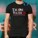 The Dude Walter 2020 T-Shirts