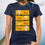 The Golden Girls The Savage The Classy The Boogie The Ratch T-Shirt