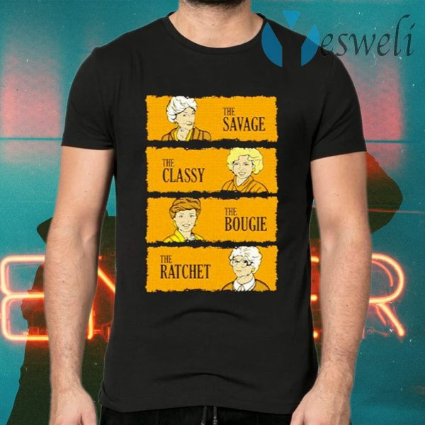 The Golden Girls The Savage The Classy The Boogie The Ratch T-Shirts