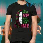 The Next VP Will Look Like Me Kamala Harris For Vice President Aka T-Shirts