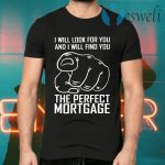 The Perfect Mortgage T-Shirts