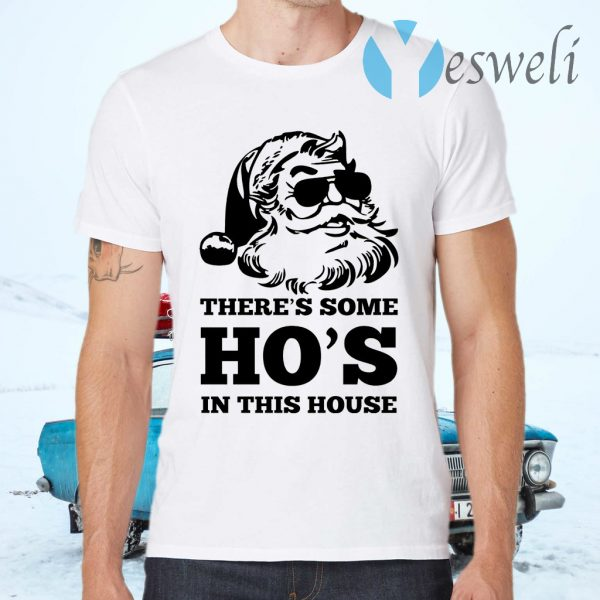 There's some Ho's in this house Christmas T-Shirts